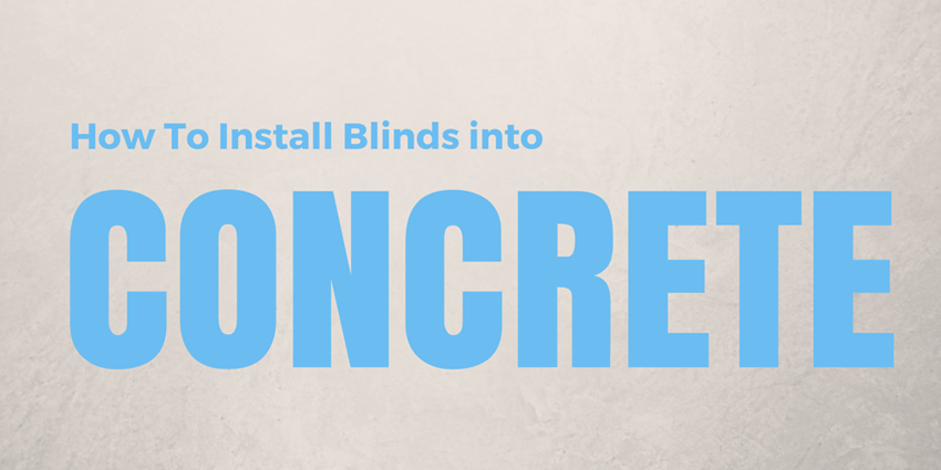 How to install blinds into Concrete