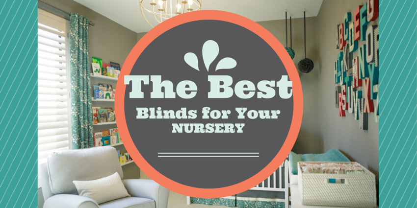 The Best Blinds for Your Nursery